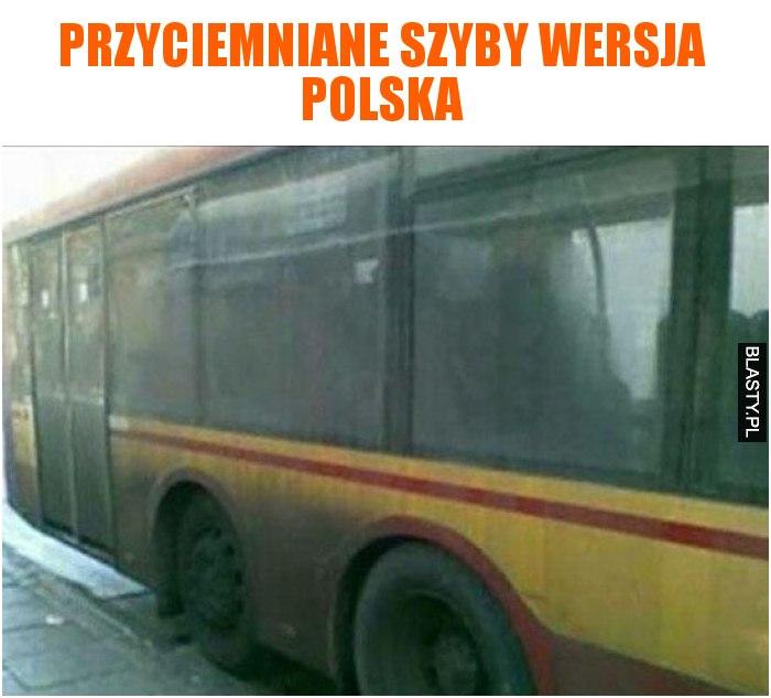 Przyciemniane szyby wersja polska