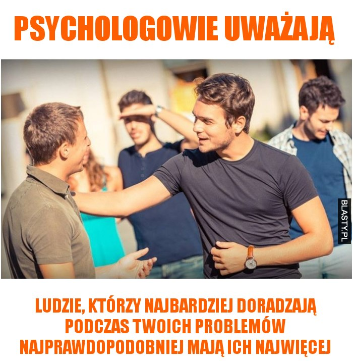 Psychologowie uważają