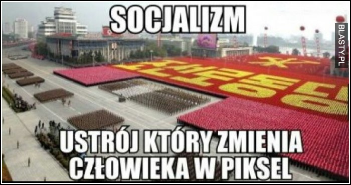 [Obrazek: socjalizm_2017-04-19_18-09-01.jpg]