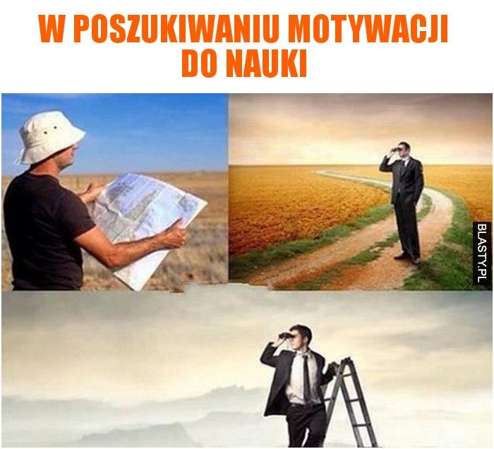 W poszukiwaniu motywacji do nauki