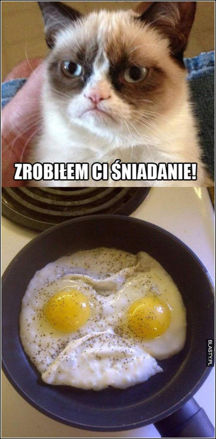 zrobiłem ci śniadanie