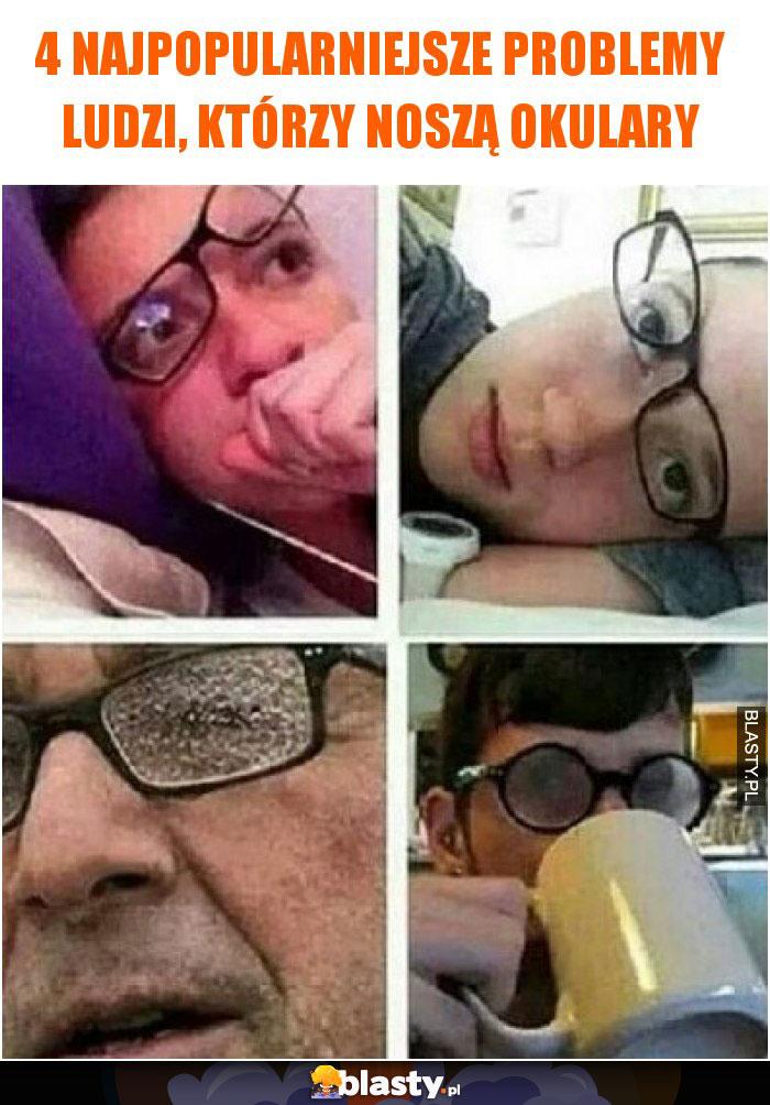 4 najpopularniejsze problemy ludzi, którzy noszą okulary
