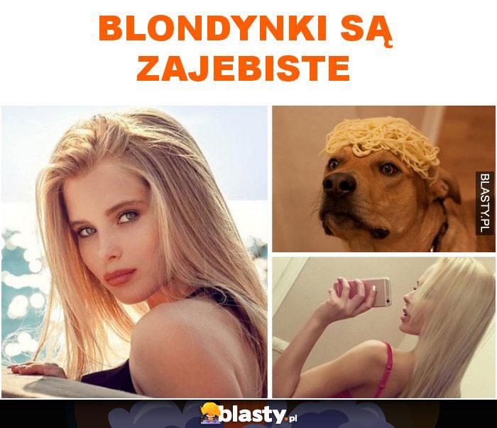 Blondynki są zajebiste