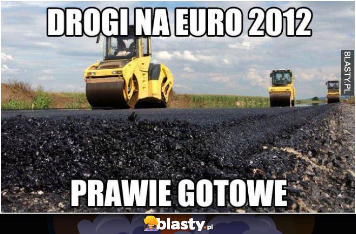 Drogi na euro 2012 prawie gotowe