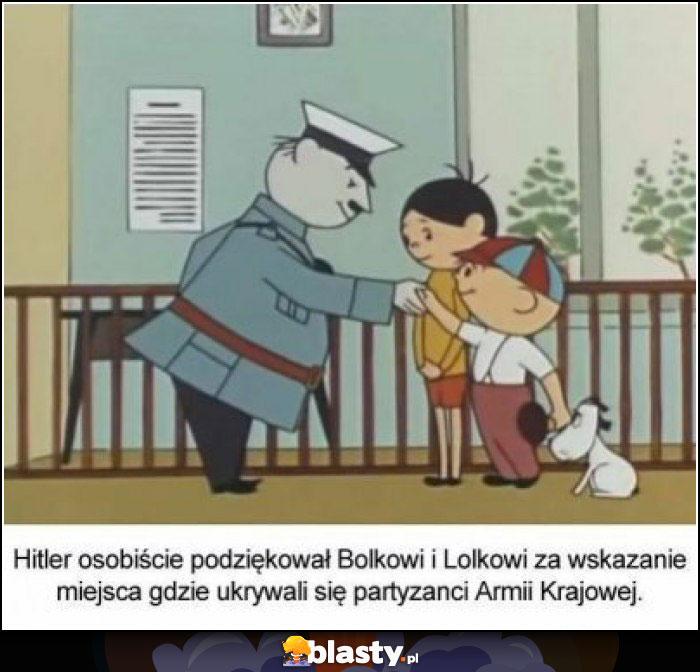 Hitler osobiście podziękował bolkowi i lolkowi