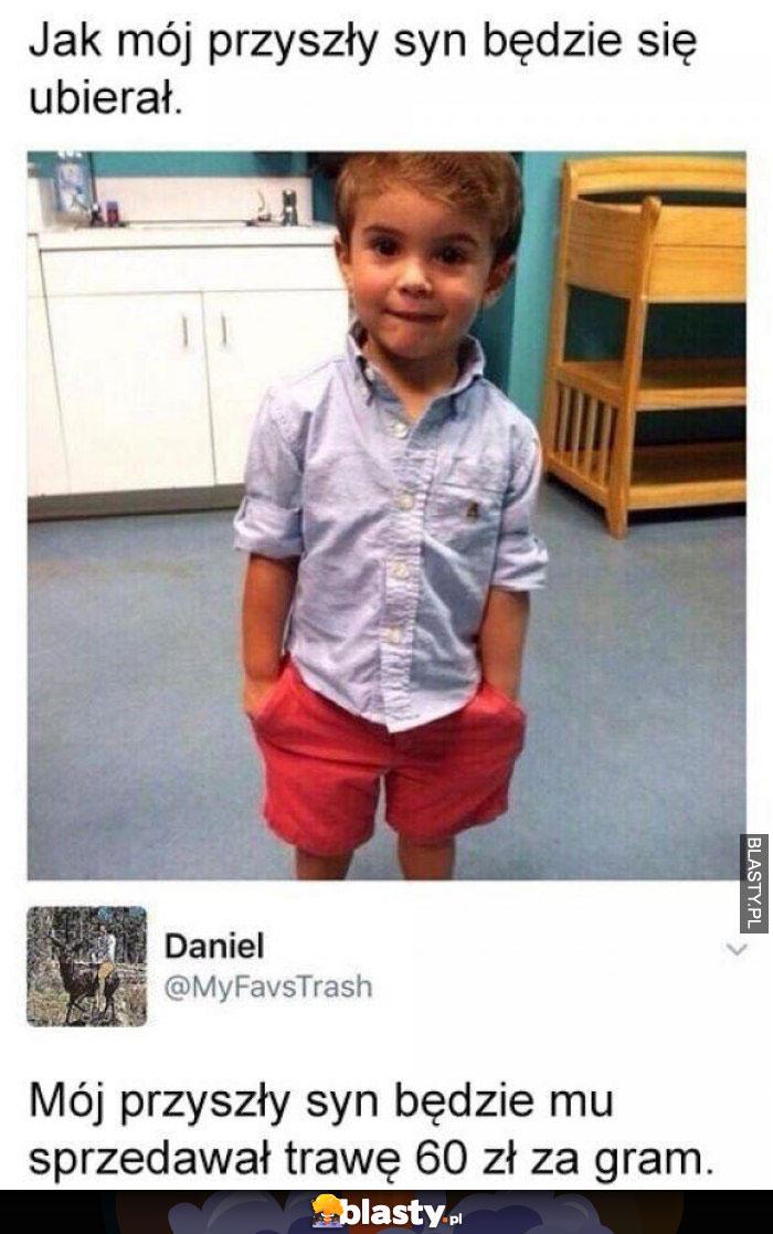 Jak mój przyszły syn będzie się ubierał