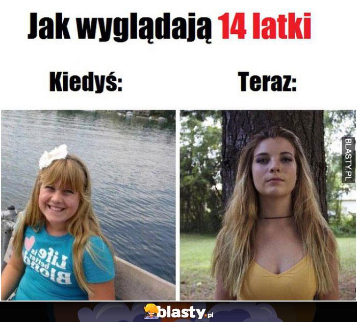Jak wyglądają 14 latki kiedyś i dziś
