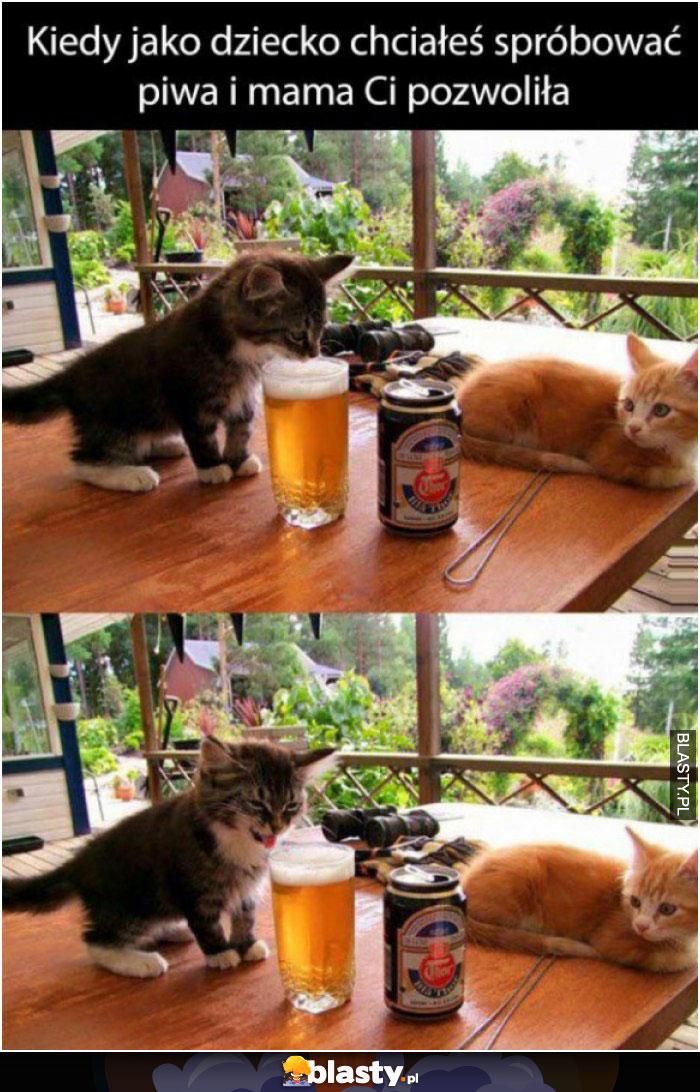 Kiedy jako dziecko chciałeś spróbować piwo i mama ci pozwoliła