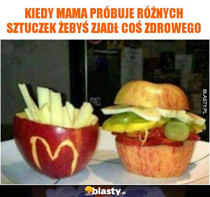 Kiedy mama próbuje różnych sztuczek żebyś zjadł coś zdrowego