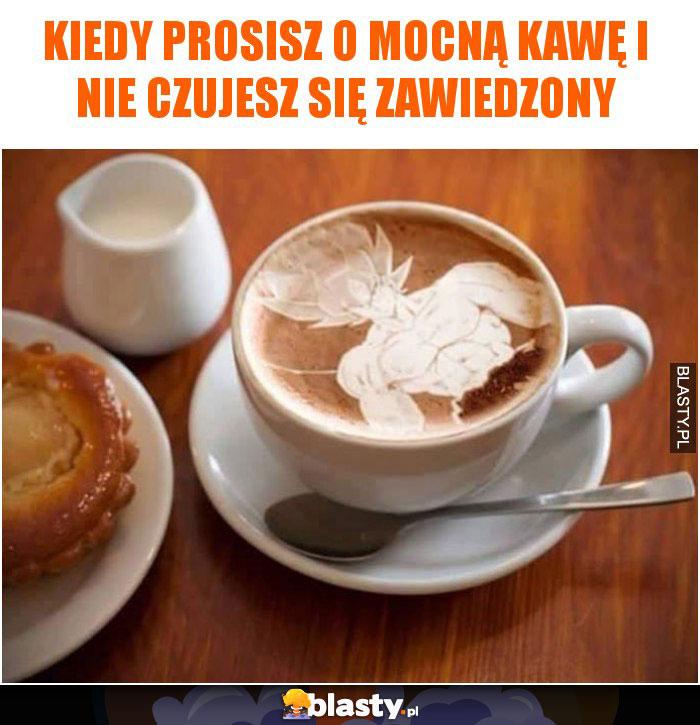 Kiedy prosisz o mocną kawę i nie czujesz się zawiedzony