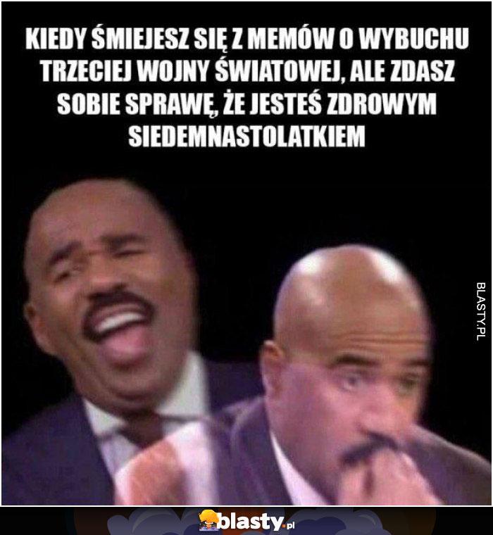 Kiedy śmiejesz się z memów o wybuchu III wojny światowej