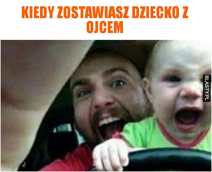 Kiedy zostawiasz dziecko z ojcem