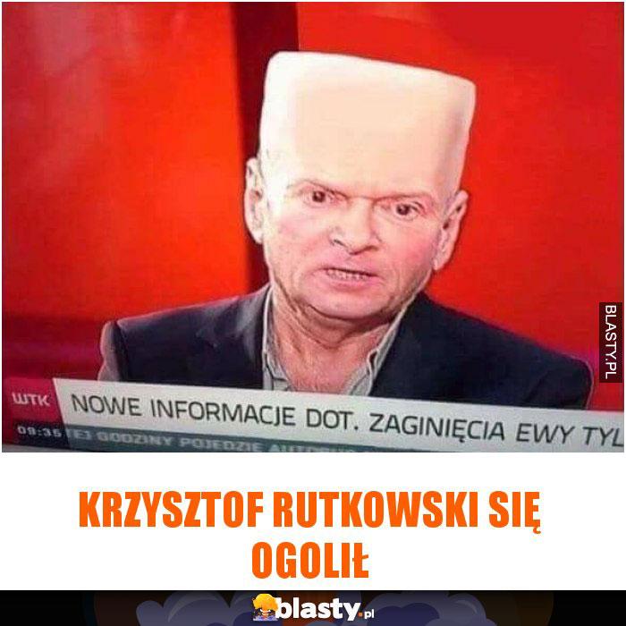 Krzysztof Rutkowski się ogolił