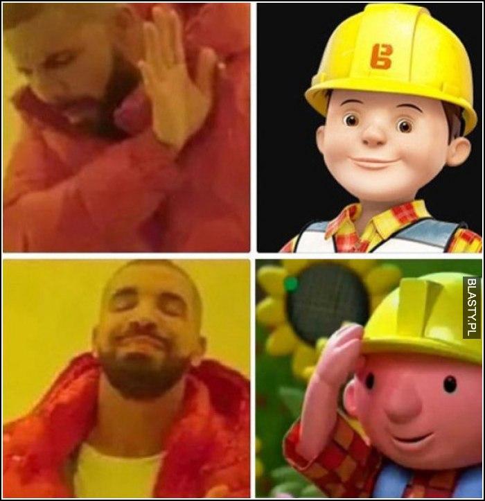 Nie chcę nie będę nowego Boba Budowniczego