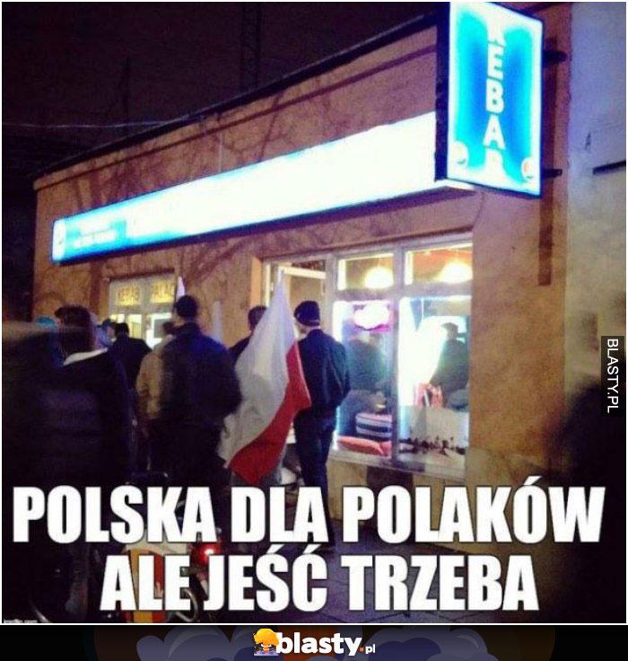 Polska dla polaka, ale zjeść trzeba