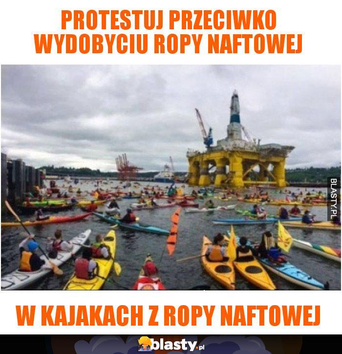 Protestuj przeciwko wydobyciu ropy naftowej