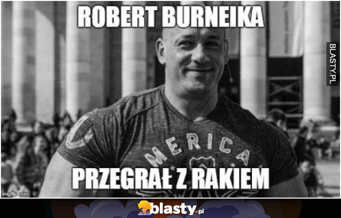 Robert Burneika przegrał z Rakiem