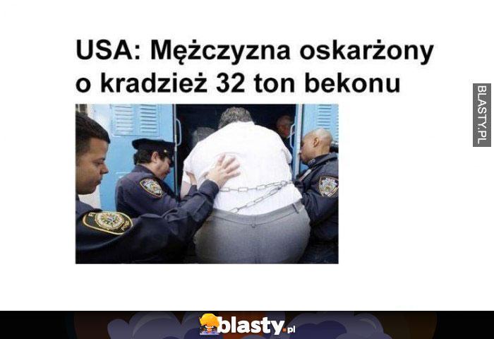 USA mężczyzna oskarżony o kradzież 32 ton bekonu