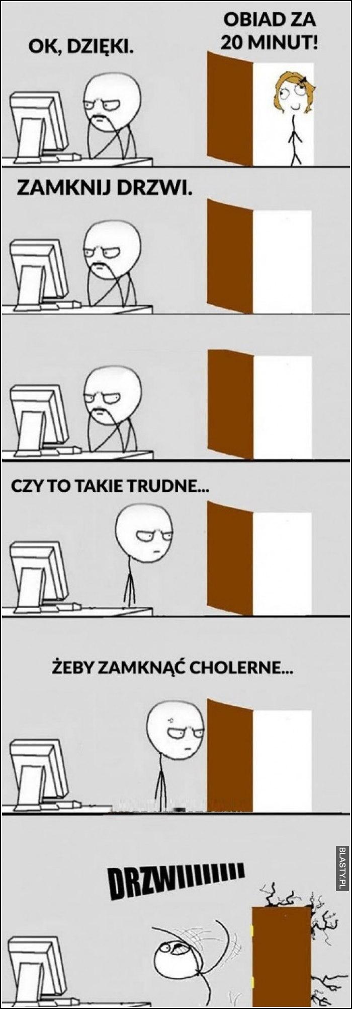 Zamknij te drzwi