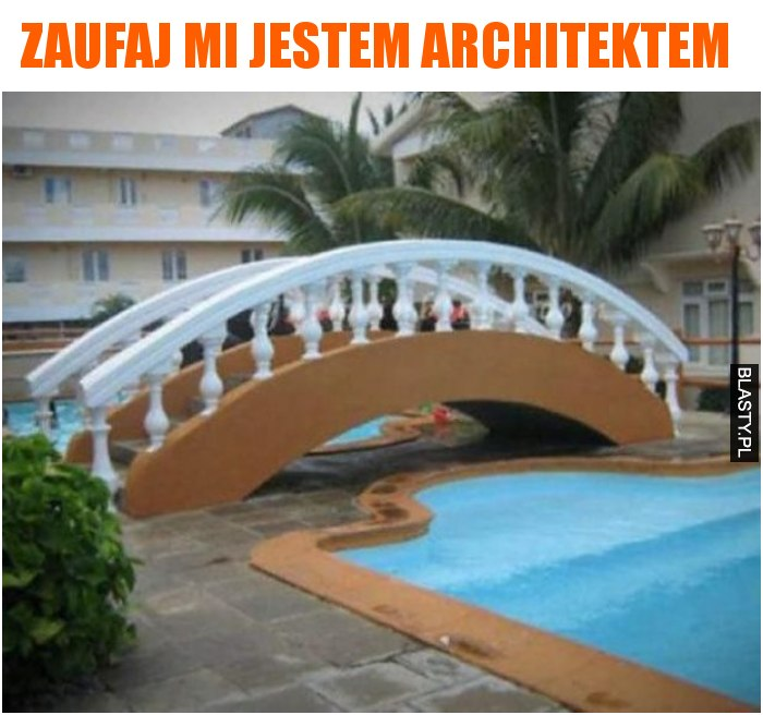 Zaufaj mi jestem architektem