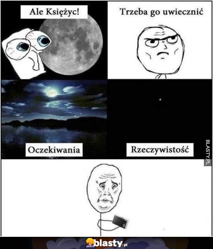 Ale księżyc trzeba to uwiecznić