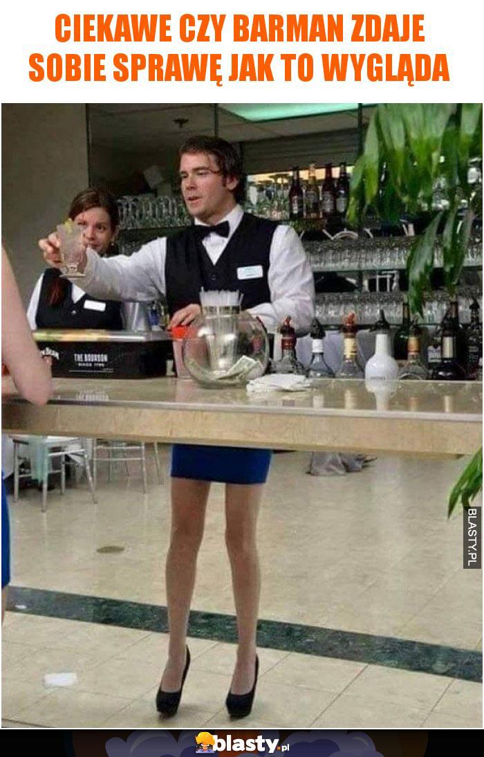 Ciekawe czy barman zdaje sobie sprawę jak to wygląda