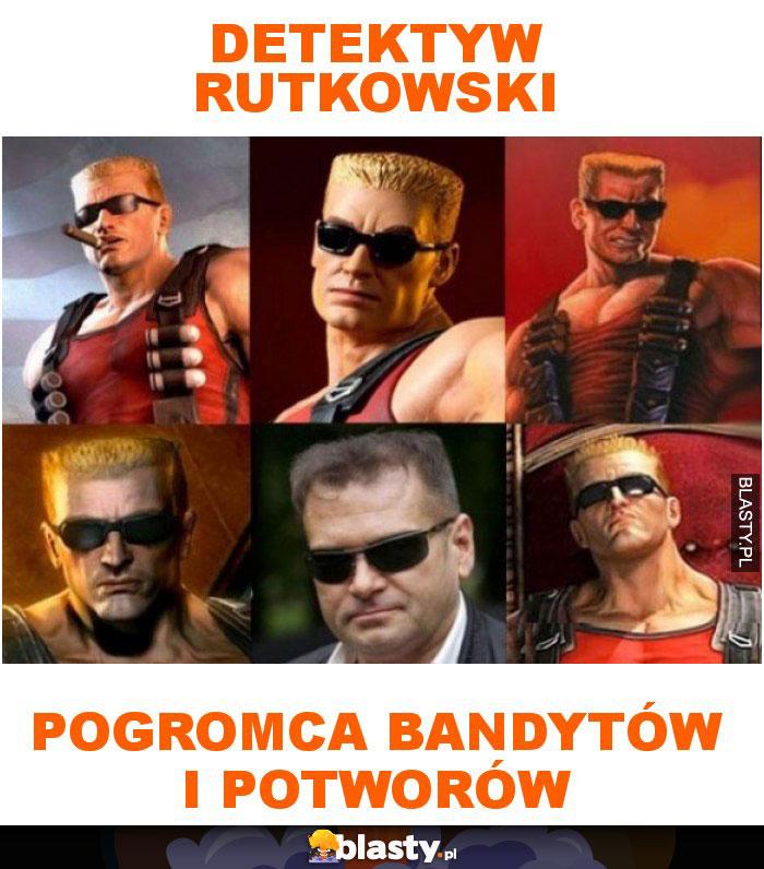 Detektyw Rutkowski pogromca bandytów i potworów