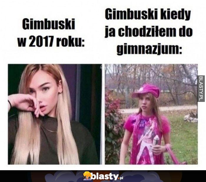 Gimbuski kiedyś vs gimbuski teraz