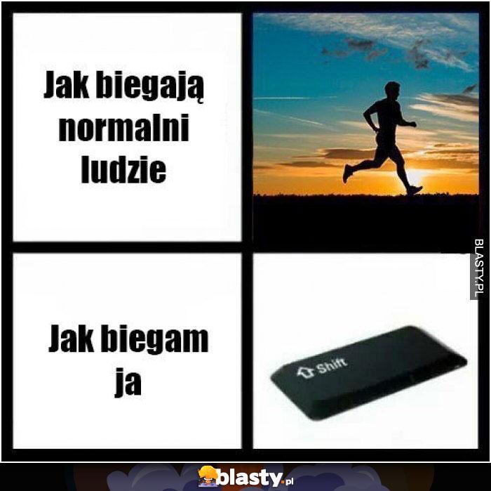 Jak biegają normalni ludzie vs jak biegam ja