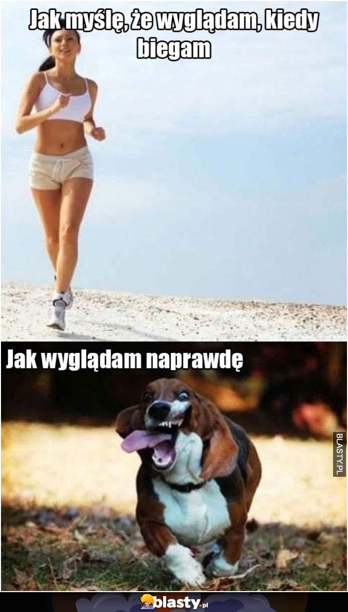 Jak myślę, że wyglądam kiedy biegam
