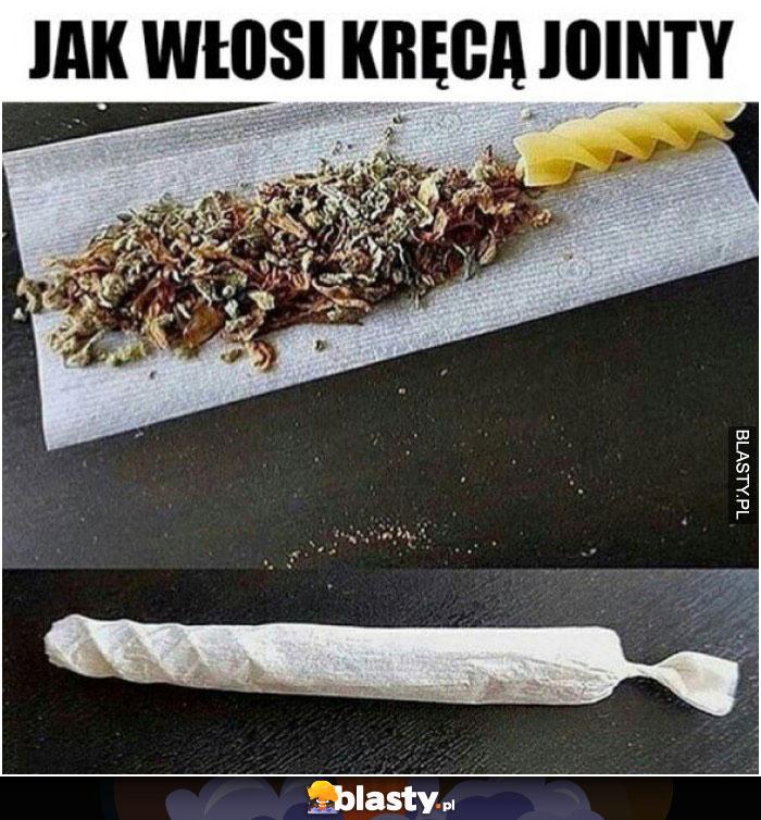 Jak włosi kręcą jointy
