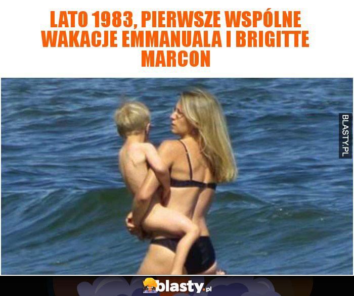 Lato 1983, pierwsze wspólne wakacje Emmanuala i Brigitte Marcon