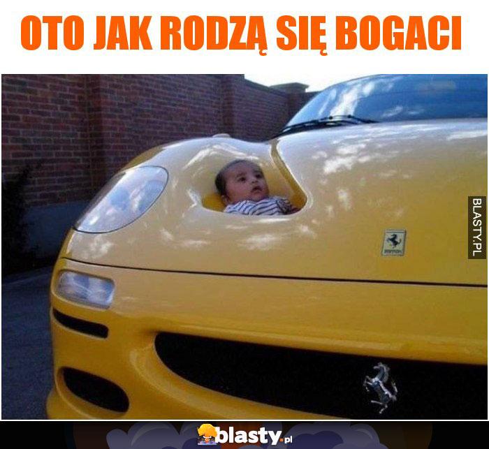Oto jak rodzą się bogaci