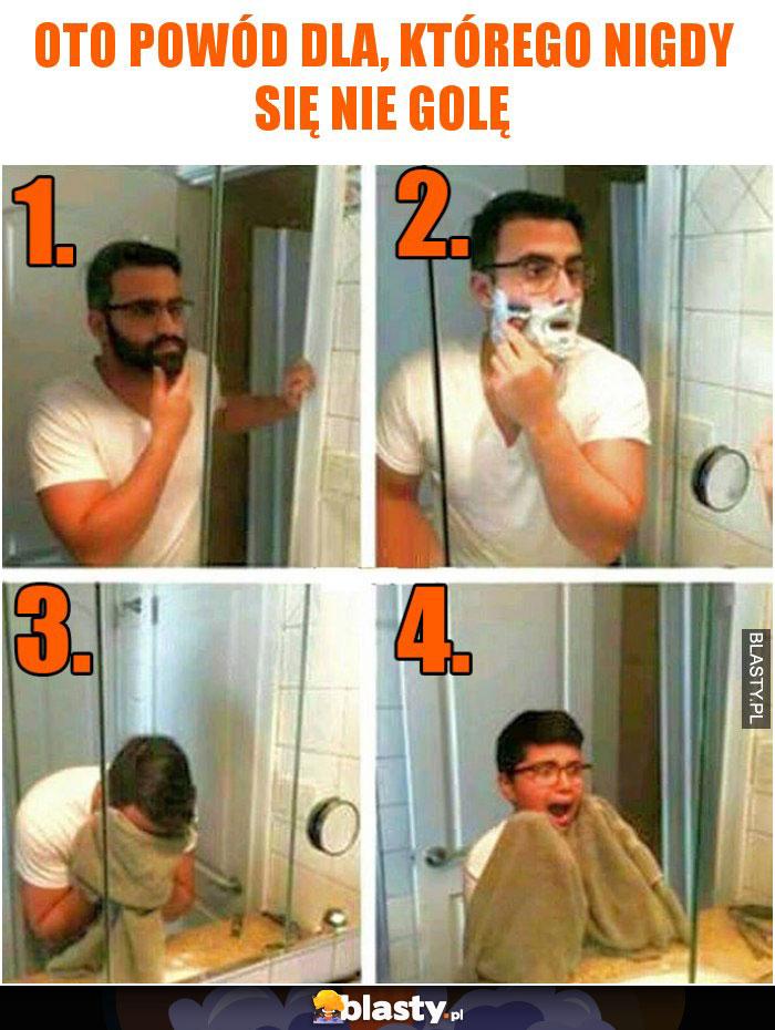 Oto powód dla, którego nigdy się nie golę