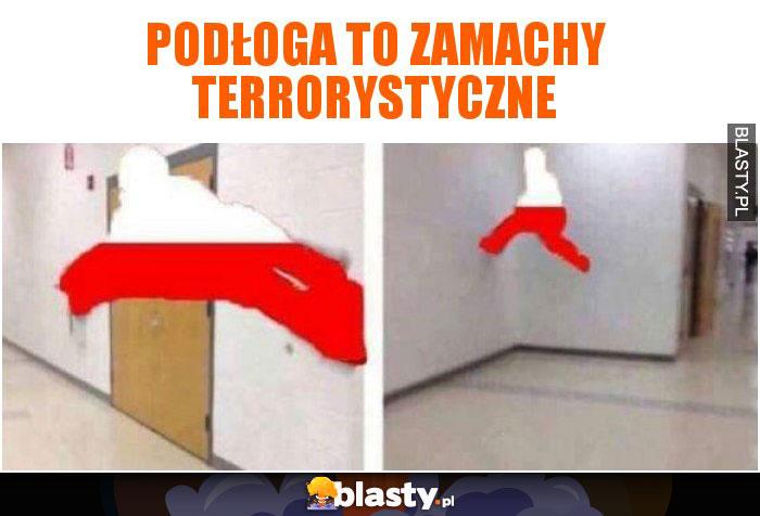 Podłoga to zamachy terrorystyczne