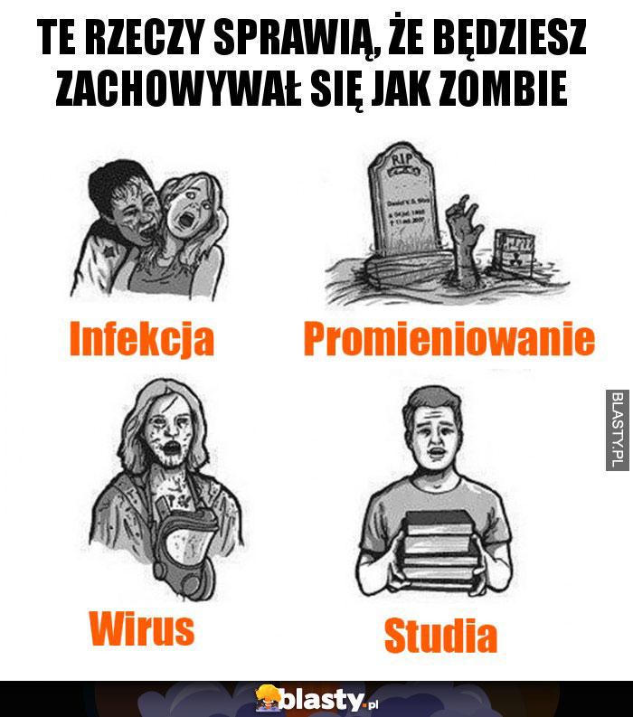 Te rzeczy sprawią, że będziesz zachowywał się jak zombie