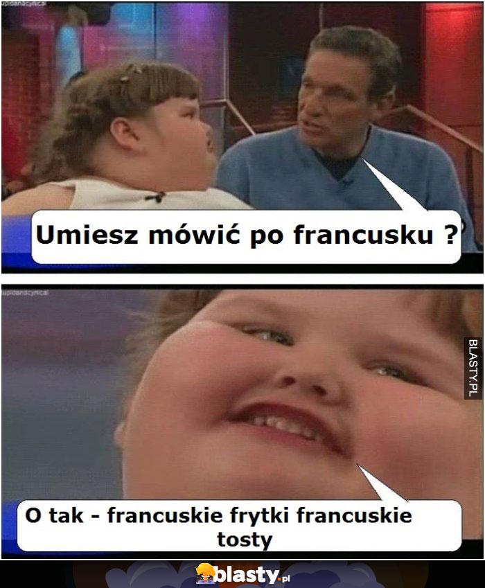 Umiesz mówić po francusku ?
