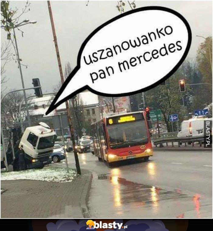 Uszanowanko pan mercedes