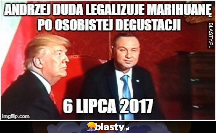 Andrzej Duda legalizuje marihuanę po osobistej degustacji