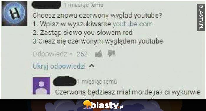 Chcesz mieć czerwony wygląd youtube ?