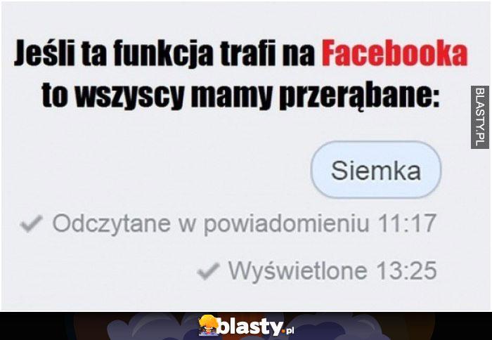 Jeśli ta funkcja trafi na facebooka to mamy przerąbane