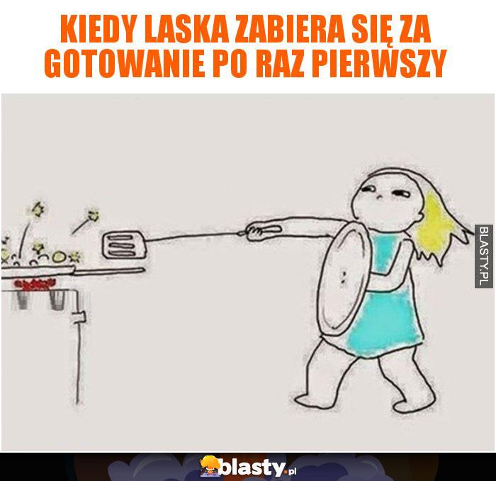Kiedy laska zabiera się za gotowanie po raz pierwszy