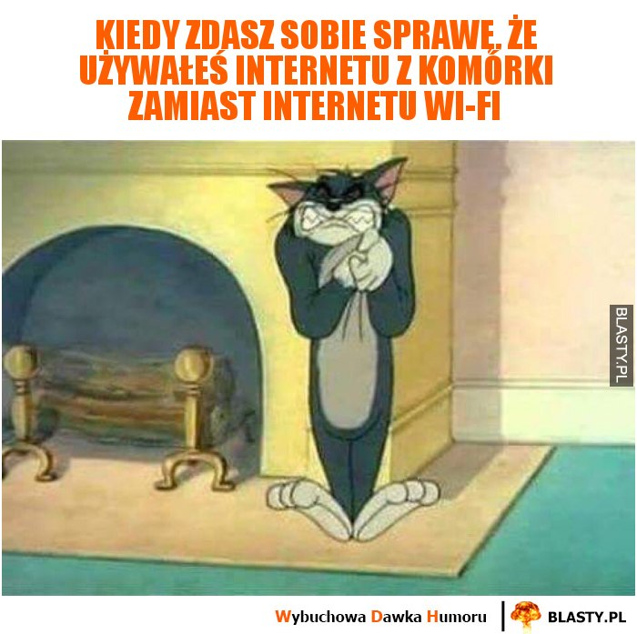 Kiedy zdasz sobie sprawę, że używałeś internetu z komórki zamiast internetu Wi-Fi