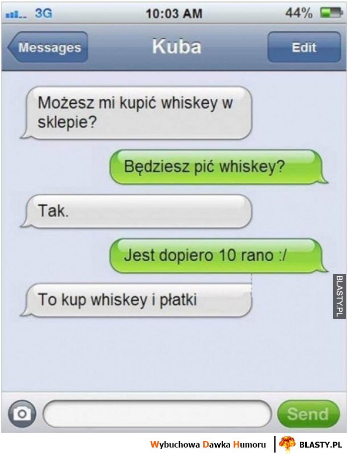 Możesz mi kupić whiskey w sklepie ?