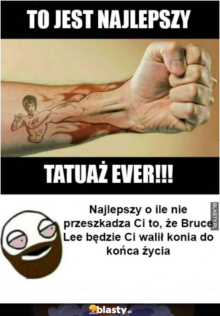 Najlepszy tatuaż ever