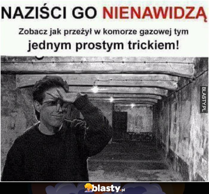 Naziści go nienawidzą