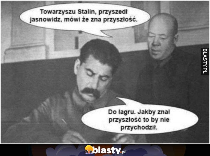 Towarzyszu Stalinie przyszedł jasnowidz