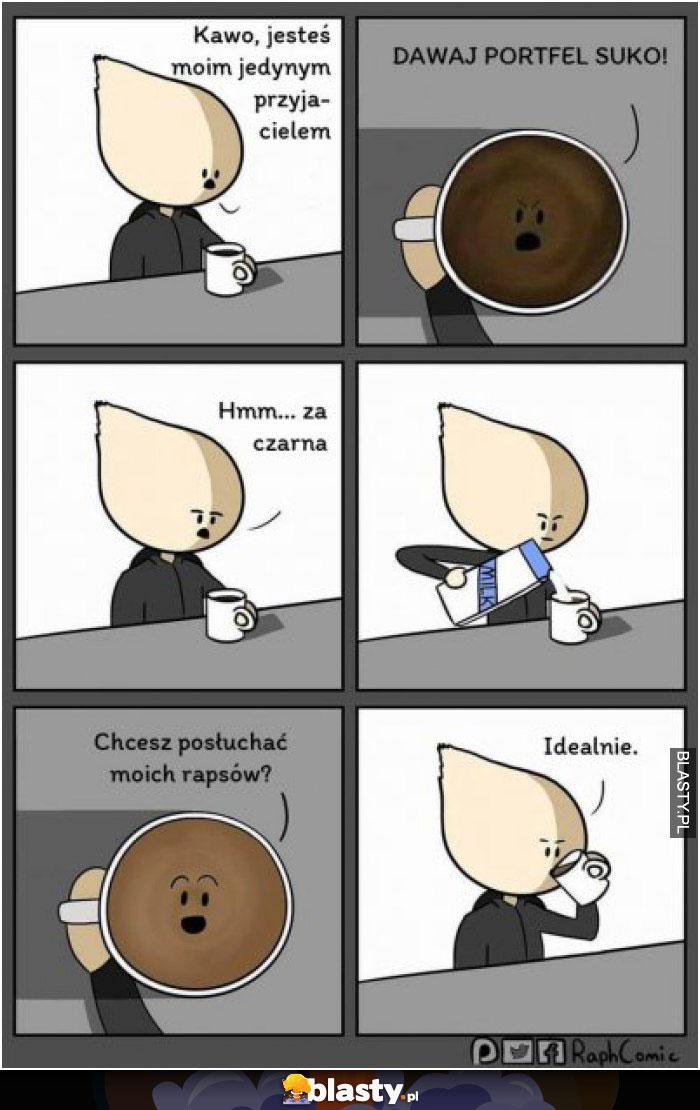 Kawo jesteś moim jedynym przyjacielem
