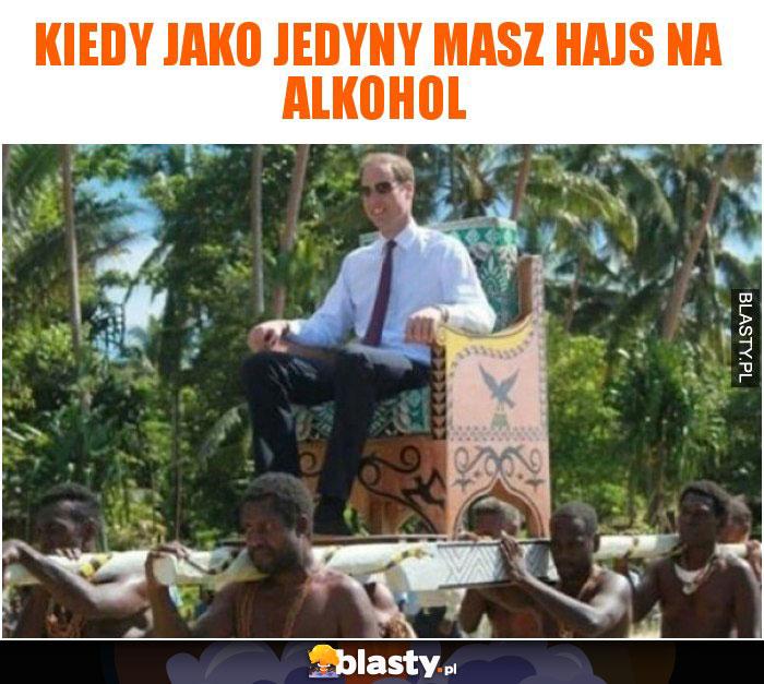 Kiedy jako jedyny masz hajs na alkohol
