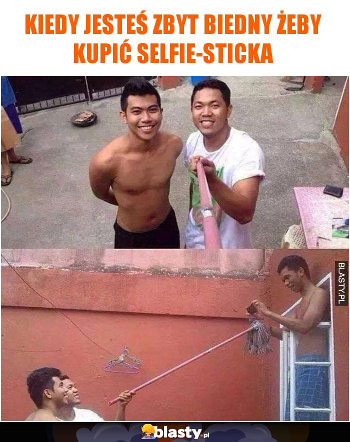 Kiedy jesteś zbyt biedny żeby kupić selfie-sticka